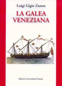 La galea veneziana - Luigi Zanon