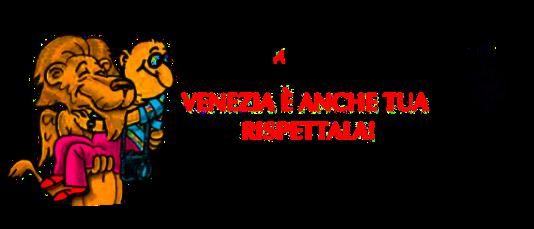 Venezia è anche tua, rispettala!