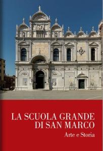 La Scuola Grande Di San Marco - Arte e Storia