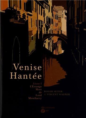 Venise Hantée Tome 1, L'Etrange Mort de Lord Montbarry