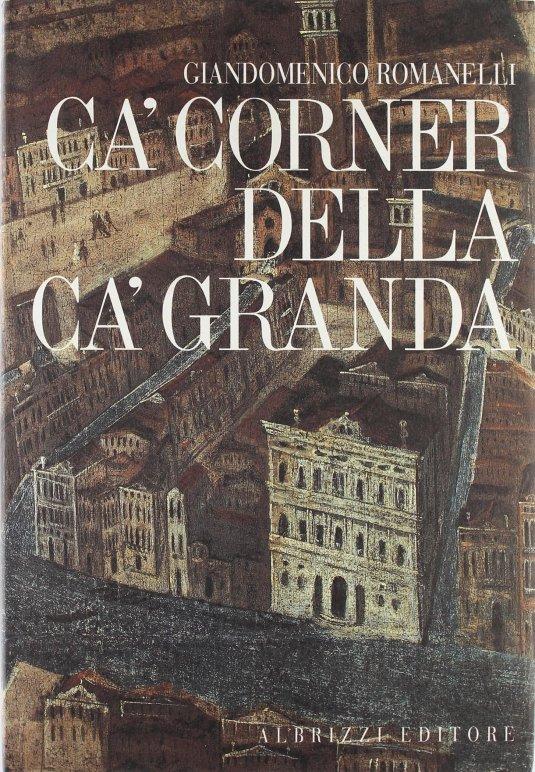 Ca' Corner della Ca' Granda - architettura e committenza nella Venezia del Cinquecento