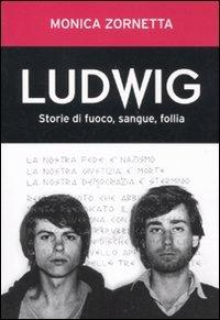 Ludwig. Storie di fuoco, sangue e follia
